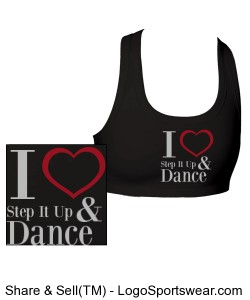 I Love Step It  Up and Dance Sports Bra (Adult Black) Design Zoom